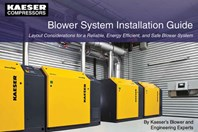 Kaeser Compressors' Blower System Installation Guide: Layout Considerations For A Reliable, Energy Efficient, And Safe Blower System