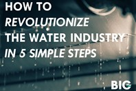 How To Revolutionize The Water Industry In 5 Simple Steps