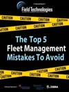 The Top 5 Fleet Management Mistakes To Avoid