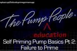 Self-Priming Pump Basics Pt. 2 Failure To Prime Video