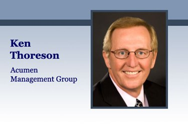 Ken Thoreson, president, Acumen Management Group