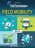 Field Mobility Supplement: Understand How Your Peers Are Leveraging Today's Technologies