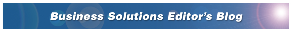 A Blog From The Editors Of Business Solutions Magazine