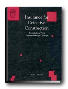 for Defective Construction: Beyond Broad Form Property Damage Coverage