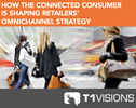 How The Connected Consumer Is Shaping Retailers' OmniChannel Strategy