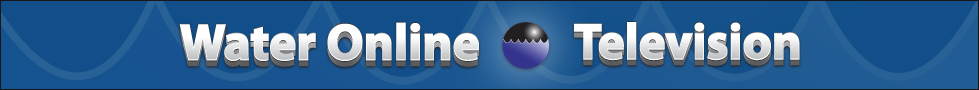 Water Online TV.  Videos and More.