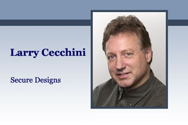 Larry Cecchini, President and CEO of Secure Designs