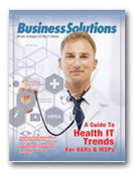 Business Solutions' Guide To Health IT Trends For VARs & MSPs