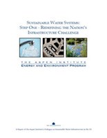 White Paper: Sustainable Water Systems: Step One — Redefining The Nation's Infrastructure Challenge