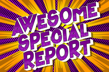 Awesome Special Report