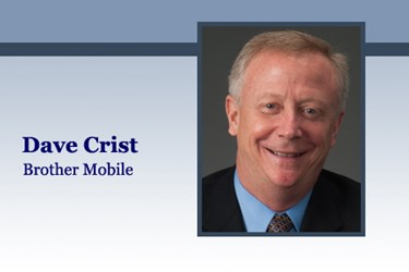 Dave Crist, VP of Brother Mobile Solutions