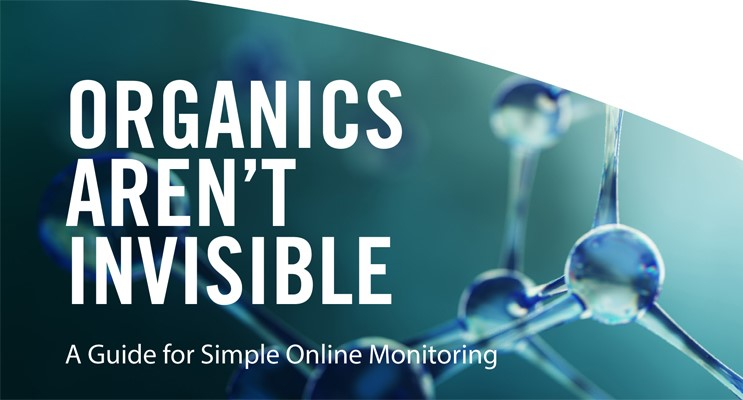 Organics Aren't Invisible: A Guide for Simple Online Monitoring
