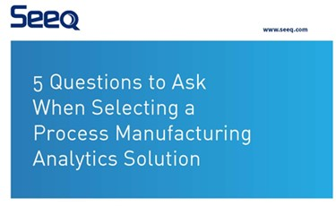 5 Questions To Ask Before Selecting A Process Data Analytics Solution