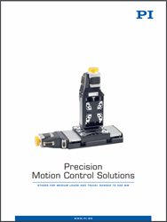 New PI Micro-Positioning Components And Solutions Catalog