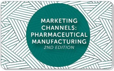 Market Research Report: Marketing Channels – Pharmaceutical Manufacturing