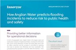 How Anglian Water Predicts Flooding Incidents To Reduce Risk To Public Health And Safety