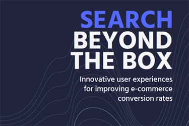 Search Beyond The Box:  Innovative User Experiences For Improving E-Commerce Conversion Rates