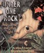 Under One Rock: Bugs, Slugs & Other Ughs