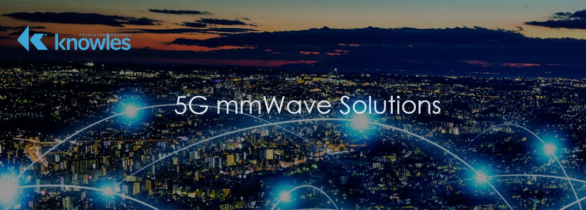 Knowles Precision Devices Filters For 5G mmWave