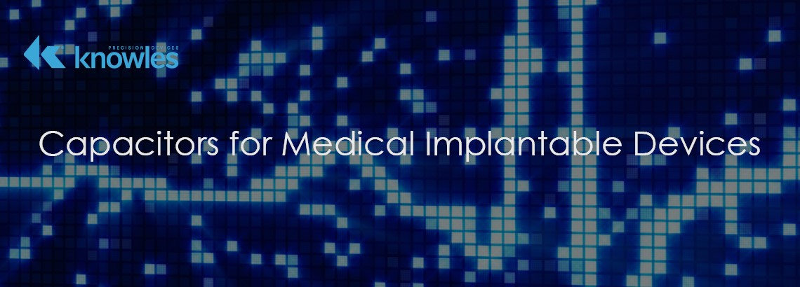 Capacitors For Medical Implantable Devices