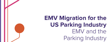 EMV Migration For The US Parking Industry