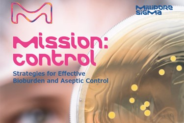 Mission: Control Strategies For Effective Bioburden And Aseptic Control