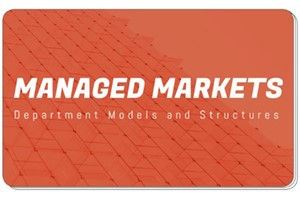 Managed Markets: Department Models and Structures