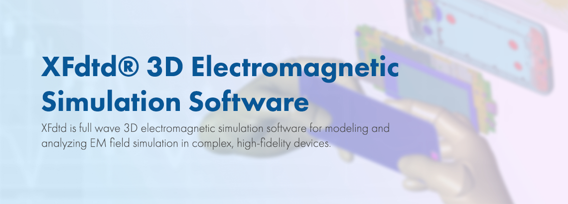 XFdtd: 3D Electromagnetic Simulation Software