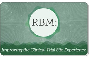 Risk-Based Monitoring: Improving the Clinical Trial Site Experience