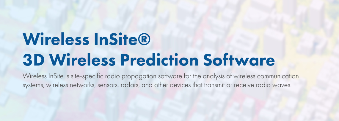 Wireless InSite 3D Wireless Prediction Software
