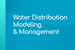 Water Distribution Modeling & Management