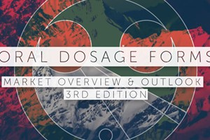 Oral Dosage Forms Market Overview and Outlook (3rd Edition)