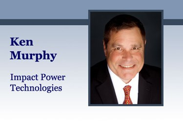 Ken Murphy, COO, Impact Power Technologies