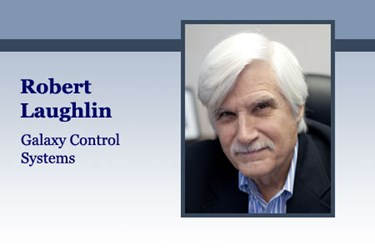 Robert Laughlin, President, Galaxy Control Systems