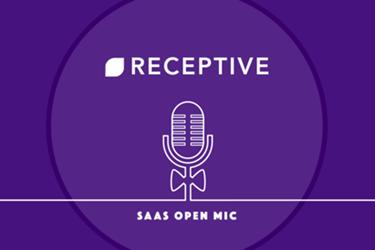 Receiptive SaaS Open Mic