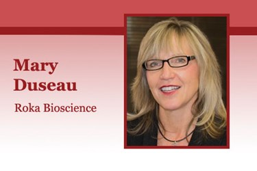 Mary Duseau, SVP and Chief Commercial Officer, Roka Bioscience