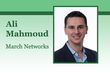 Ali Mahmoud, product manager, March Networks