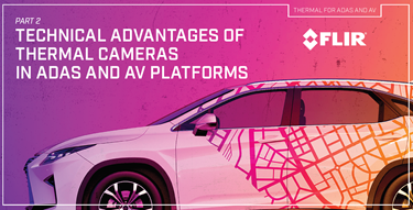 Part 2: Technical Advantages Of Thermal Cameras In ADAS And AV Platforms