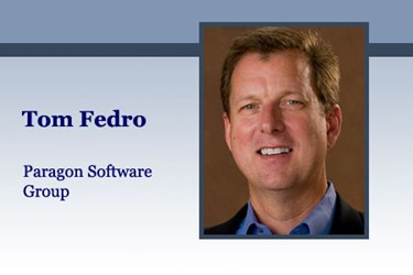 Tom Fedro, President and CEO, Paragon Software Group
