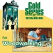 Gold Series® for Woodworking