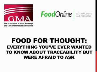 Food For Thought: Everything You've Ever Wanted To Know About Traceability But Were Afraid To Ask (Part Three Of Three)