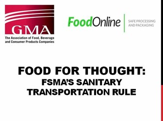 Food For Thought: FSMA's Sanitary Transportation Rule (Part One Of Three)