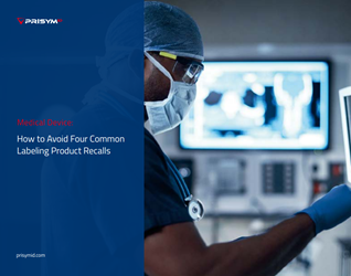 Med Device eBook: How To Avoid Four Common Labeling Product Recalls